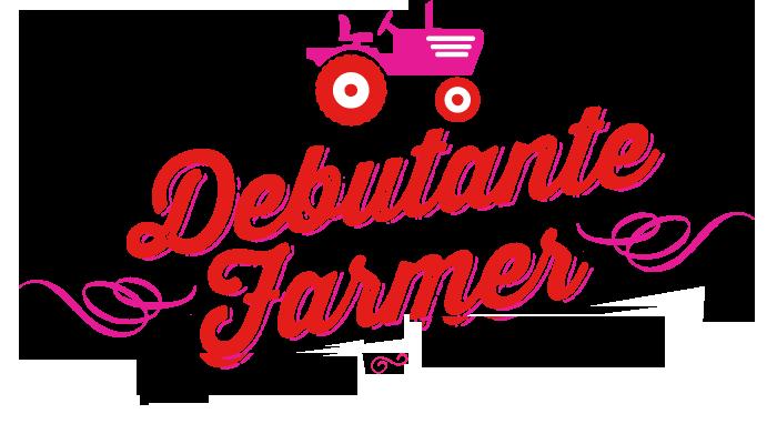 Debutante Farmer